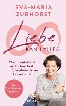Eva-Maria Zurhorst: Liebe kann alles, Buch