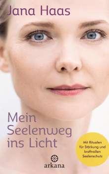 Jana Haas: Mein Seelenweg ins Licht, Buch