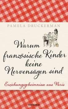 Pamela Druckerman: Warum französische Kinder keine Nervensägen sind, Buch