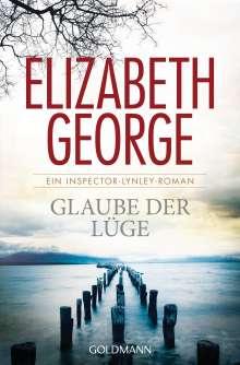 Elizabeth George: Glaube der Lüge, Buch
