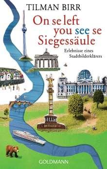Tilman Birr: On se left you see se Siegessäule, Buch
