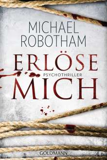 Michael Robotham: Erlöse mich, Buch