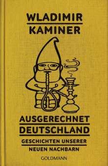 Wladimir Kaminer: Ausgerechnet Deutschland, Buch