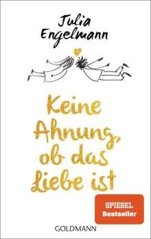 Julia Engelmann: Keine Ahnung, ob das Liebe ist, Buch
