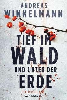 Andreas Winkelmann: Tief im Wald und unter der Erde, Buch