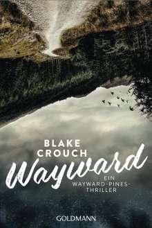 Blake Crouch: Wayward, Buch
