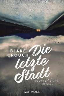 Blake Crouch: Die letzte Stadt, Buch