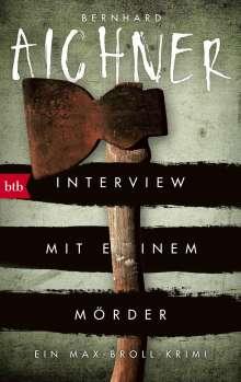 Bernhard Aichner: Interview mit einem Mörder, Buch