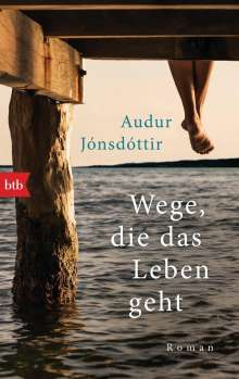 Audur Jónsdóttir: Wege, die das Leben geht, Buch