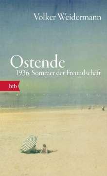 Volker Weidermann: Ostende. 1936, Sommer der Freundschaft, Buch