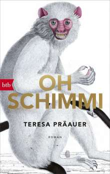 Teresa Präauer: Oh Schimmi, Buch