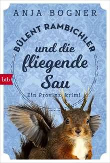 Anja Bogner: Bülent Rambichler und die fliegende Sau, Buch