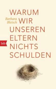 Barbara Bleisch: Warum wir unseren Eltern nichts schulden, Buch