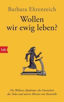 Barbara Ehrenreich: Wollen wir ewig leben?, Buch