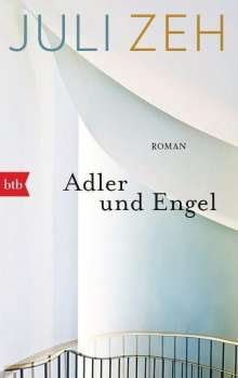 Juli Zeh: Adler und Engel, Buch