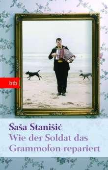 Sasa Stanisic: Wie der Soldat das Grammofon repariert, Buch