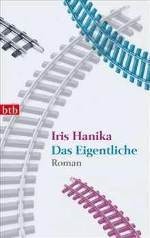 Iris Hanika: Das Eigentliche, Buch