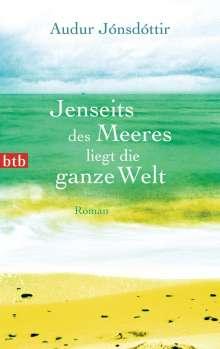 Audur Jónsdóttir: Jenseits des Meeres liegt die ganze Welt, Buch