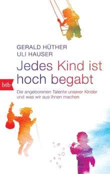 Gerald Hüther: Jedes Kind ist hoch begabt, Buch