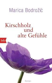 Marica Bodrozic: Kirschholz und alte Gefühle, Buch