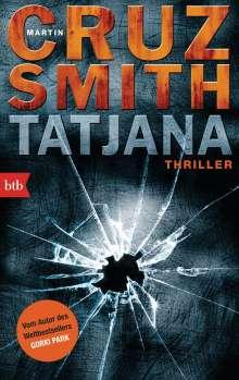 Martin Cruz Smith: Tatjana, Buch