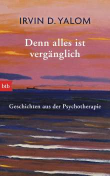 Irvin D. Yalom: Denn alles ist vergänglich, Buch