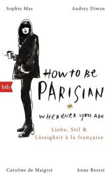 Anne Berest: How To Be Parisian wherever you are, Buch