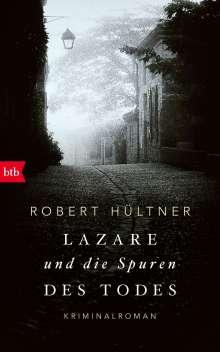 Robert Hültner: Lazare und die Spuren des Todes, Buch