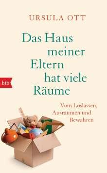 Ursula Ott: Das Haus meiner Eltern hat viele Räume, Buch