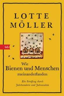Lotte Möller: Wie Bienen und Menschen zueinanderfanden, Buch