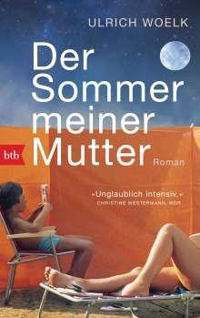 Ulrich Woelk: Der Sommer meiner Mutter, Buch