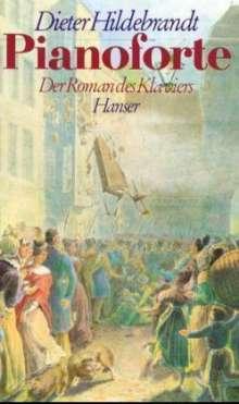 Dieter Hildebrandt: Pianoforte oder Der Roman des Klaviers im 19. Jahrhundert, Buch