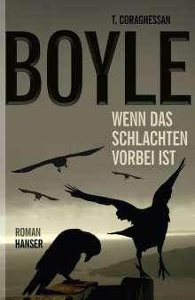 T. C. Boyle: Wenn das Schlachten vorbei ist, Buch