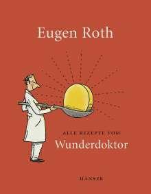Eugen Roth: Alle Rezepte vom Wunderdoktor 2008, Buch
