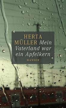 Herta Müller: Mein Vaterland war ein Apfelkern, Buch