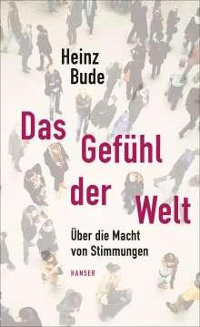 Heinz Bude: Das Gefühl der Welt, Buch