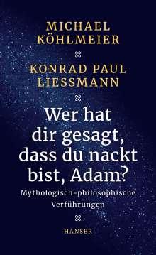 Michael Köhlmeier: Wer hat dir gesagt, dass du nackt bist, Adam?, Buch