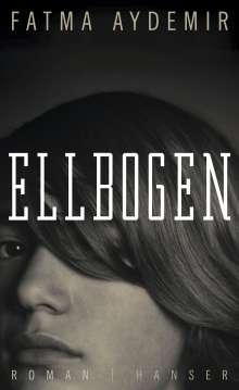 Fatma Aydemir: Ellbogen, Buch