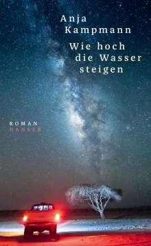 Anja Kampmann: Wie hoch die Wasser steigen, Buch