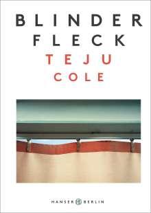Teju Cole: Blinder Fleck, Buch