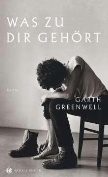 Garth Greenwell: Was zu dir gehört, Buch