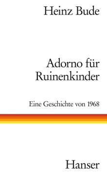 Heinz Bude: Adorno für Ruinenkinder, Buch