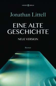 Jonathan Littell: Eine alte Geschichte. Neue Version, Buch