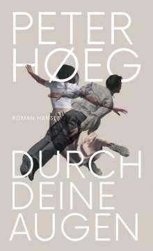 Peter Hoeg: Durch deine Augen, Buch
