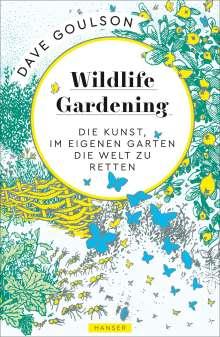 Dave Goulson: Wildlife Gardening, Buch