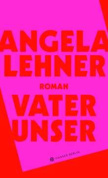 Angela Lehner: Vater unser, Buch