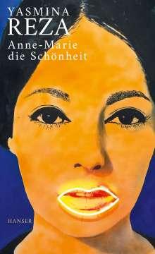 Yasmina Reza: Anne-Marie die Schönheit, Buch
