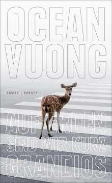 Ocean Vuong: Auf Erden sind wir kurz grandios, Buch