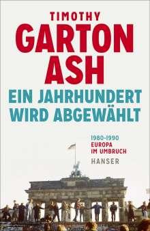 Timothy Garton Ash: Ein Jahrhundert wird abgewählt, Buch