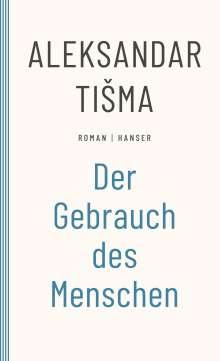Aleksandar Tisma: Der Gebrauch des Menschen, Buch